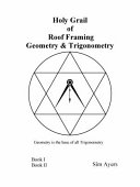 Holy Grail of Roof Framing Geometry and Trigonometry