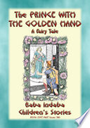 The Prince With The Golden Hand A Far Eastern Fairy Tales