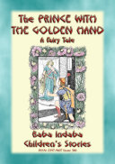 THE PRINCE WITH THE GOLDEN HAND - A Far-Eastern Fairy Tales