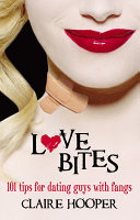 Love Bites: 101 Tips for Dating Guys with Fangs Pdf/ePub eBook