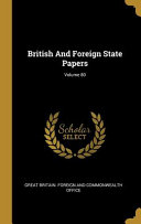 British And Foreign State Papers  Volume 80