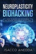Neuroplasticity Biohacking