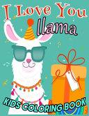 I Love You Llama KIDS COLORING BOOK