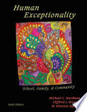 """Human Exceptionality: School, Community, and Family"" by Michael L. Hardman, Clifford J. Drew, M. Winston Egan"