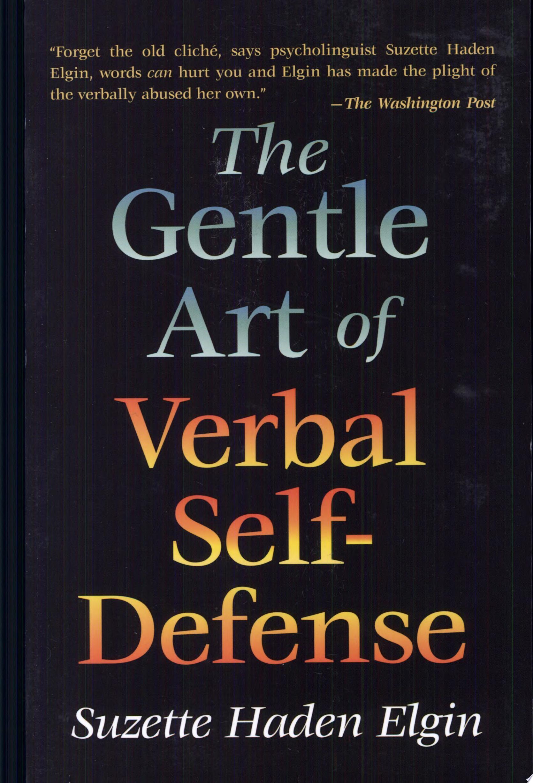 The Gentle Art of Verbal Self Defense