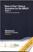 Best Of Five Clinical Scenarios For The Mrcp Volume 1
