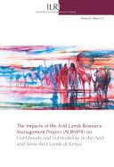 The Impacts of the Arid Lands Resource Management Project (ALRMPII) on Livelihoods and Vulnerability in the Arid and Semi-arid Lands of Kenya