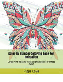 Color By Number Coloring Book For Relaxation