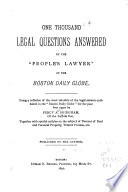 One Thousand Legal Questions Answered by the 'people's Lawyer' of the Boston Daily Globe