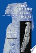 Human Evolution  Language and Mind