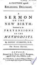 A caution against religious delusion  A sermon on the new birth  occasioned by the pretensions of the Methodist     The ninth edition Book