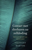 Contact met dierbaren na zelfdoding: een troostrijk boek ...