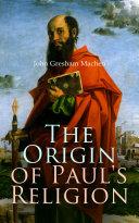 The Origin of Paul's Religion Pdf/ePub eBook
