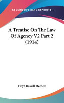 A Treatise on the Law of Agency V2 Part 2  1914