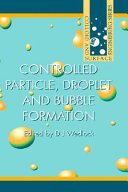 Controlled Particle  Droplet and Bubble Formation