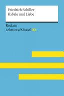 Kabale und Liebe von Friedrich Schiller: Lektüreschlüssel mit Inhaltsangabe, Interpretation, Prüfungsaufgaben mit Lösungen, Lernglossar. (Reclam Lektüreschlüssel XL)