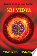Tantra  Mantra and Yantra of Sri Vidya