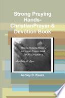Strong Praying Hands Christian Prayer Book For Everyone