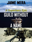 Guild Without a Name: A Superhero Epic
