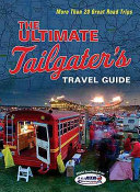 The Ultimate Tailgater s Travel Guide Book PDF