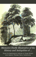 Memoirs Chiefly Illustrative of the History and Antiquities of Northumberland
