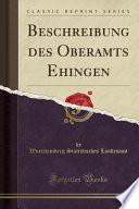 Beschreibung Des Oberamts Ehingen (Classic Reprint)