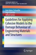 Guidelines for Applying Cohesive Models to the Damage Behaviour of Engineering Materials and Structures