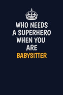 Who Needs A Superhero When You Are Babysitter