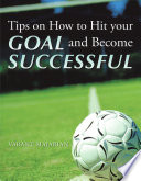 Tips on How to Hit Your Goal and Become Successful
