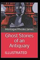Ghost Stories of an Antiquary Illustrated