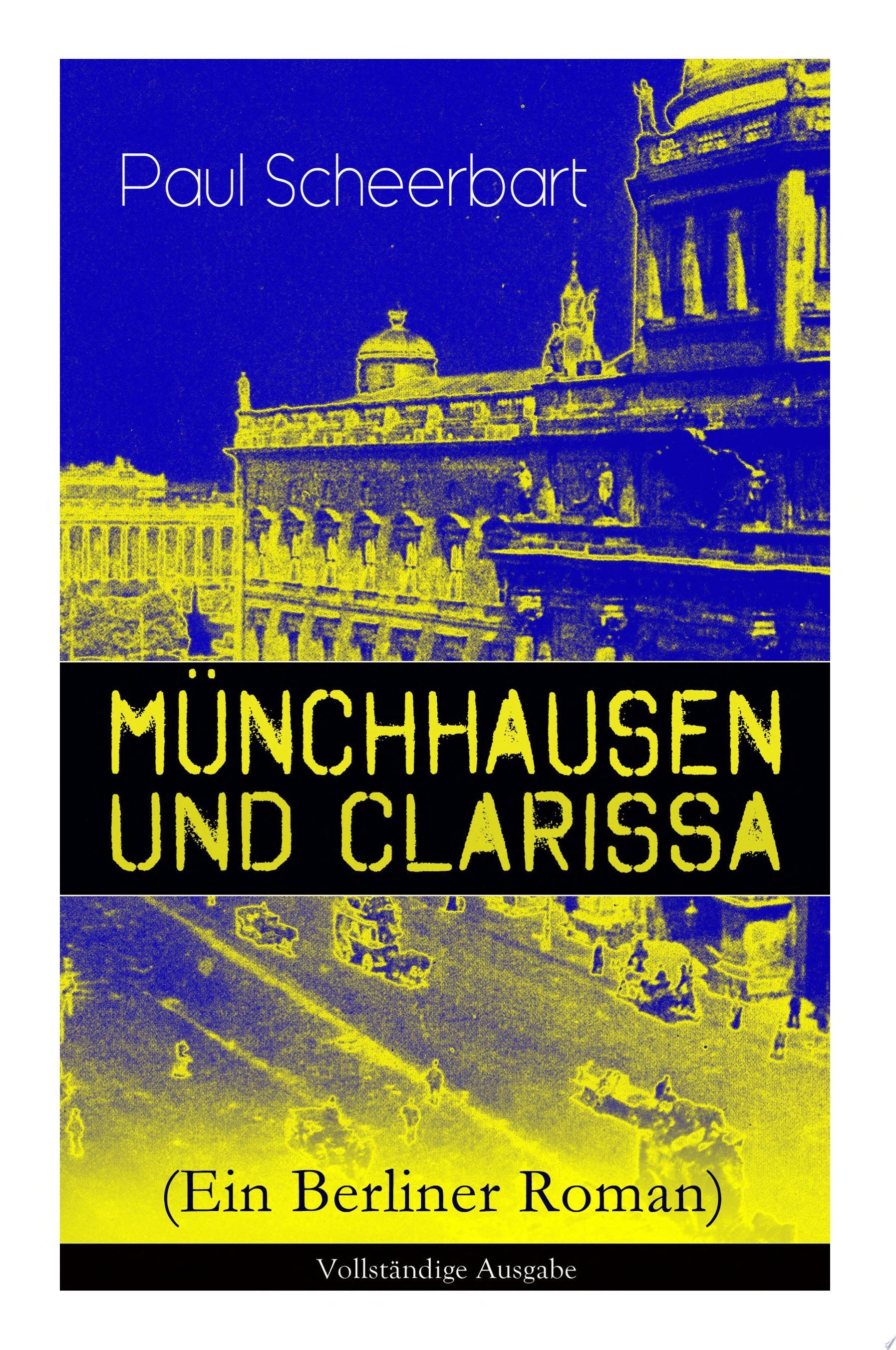 M  nchhausen und Clarissa  Ein Berliner Roman    Vollst  ndige Ausgabe