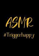 ASMR  Triggerhappy