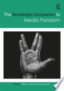 The Routledge Companion To Media Fandom