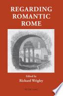 Regarding Romantic Rome