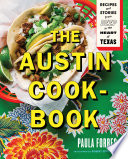 """""""The Austin Cookbook: Recipes and Stories from Deep in the Heart of Texas"""" by Paula Forbes, Robert Strickland"""