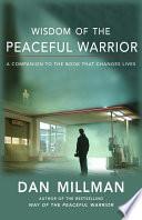 """Wisdom of the Peaceful Warrior"" by Millman Dan"