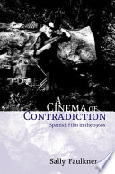 Cinema of Contradiction: Spanish Film in the 1960s
