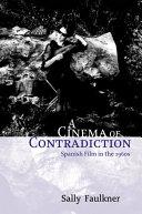 Cinema of Contradiction: Spanish Film in the 1960s