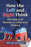 link to How the left and right think : the roots of division in American politics in the TCC library catalog