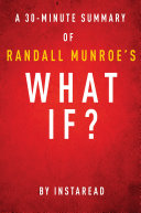 What If? by Randall Munroe - A 30-minute Instaread Summary