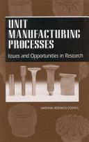 Unit Manufacturing Processes