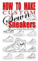 How to Make Custom Sewn Sneakers