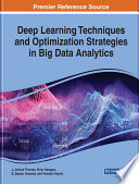Deep Learning Techniques and Optimization Strategies in Big Data Analytics Book