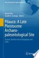 Pilauco  A Late Pleistocene Archaeo paleontological Site