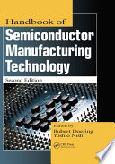 Handbook of Semiconductor Manufacturing Technology, Second Edition