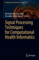 Signal Processing Techniques for Computational Health Informatics Book
