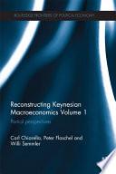 Reconstructing Keynesian Macroeconomics Volume 1 Book
