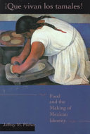 Que Vivan Los Tamales!: Food and the Making of Mexican Identity