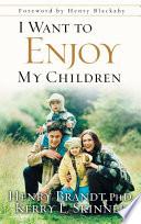 I Want to Enjoy My Children