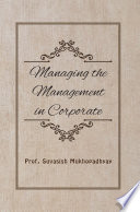 Managing the Management in Corporate   A Book of Managing the Management